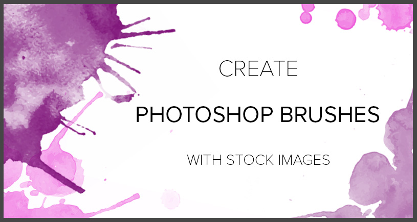 Tutorial: Create Photoshop Brushes with Stock Images