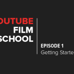 YouTube Film School: Getting Started in Video