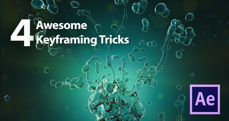 4 Awesome Keyframing Tips for After Effects Templates