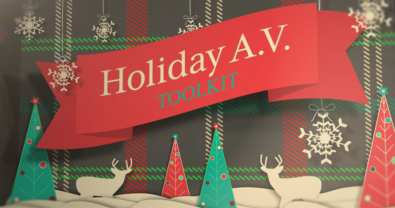 Your Holiday A.V. Toolkit: 'Tis the Season for Templates and Audio Tracks Full of Cheer